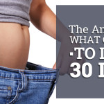 "The Answer to ""What can I do to lose 30 lbs?"""
