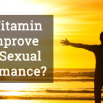 Can Vitamin D3 Improve Male Sexual Performance?