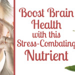 Boost Brain Health with this Stress-Combating Nutrient