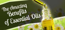 The Amazing Benefits of Essential Oils