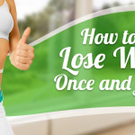 How To Lose Weight Once And For All