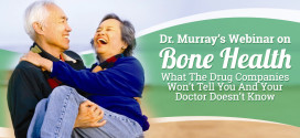Bone Health: What The Drug Companies Won't Tell You And Your Doctor Doesn't Know