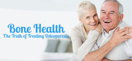 Bone Health: The Truth of Treating Osteoporosis.