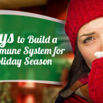 7 Ways to Build a Strong Immune System for This Holiday Season