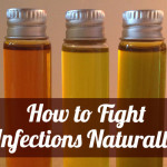 How to Fight Infections Naturally