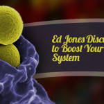 Ed Jones Discusses How to Boost Your Immune System