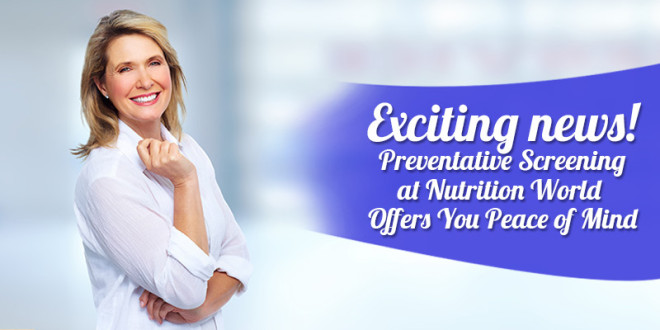 EXCITING NEWS!  Preventative Screening Offers You Peace of Mind