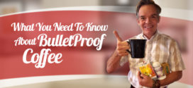 What You Need To Know About BulletProof Coffee