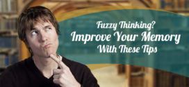 Fuzzy Thinking? Improve Your Memory With These Tips