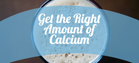 Get the Right Amount of Calcium