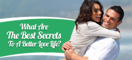 What Are The Best Secrets To A Better Love Life?