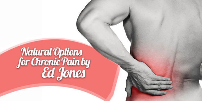 Natural Options for Chronic Pain by Ed Jones