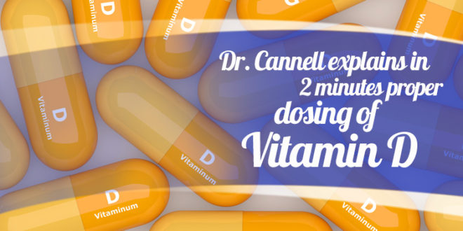 Dr Cannell Explains in 2 minutes Proper Dosing of Vitamin D