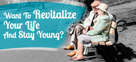 Want To Revitalize Your Life And Stay Young?