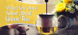 What You Don't Know About Green Tea