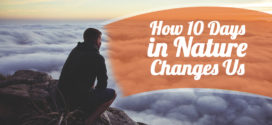 How 10 Days in Nature Changes Us