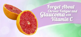 Forget About Chronic Fatigue and Glaucoma with Vitamin C