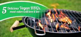 5 Delicious Vegan BBQs, meat-eaters will love it too