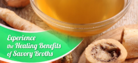 Experience the Healing Benefits of Savory Broths