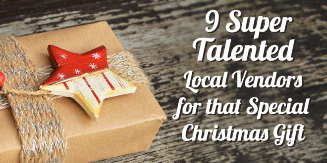 9 Super Talented Local Vendors for that Special Christmas Gift