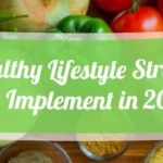 10 Healthy Lifestyle Strategies to Implement in 2017