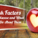 17 Risk Factors for Heart Disease and What You Can Do About Them