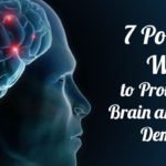 7 Powerful Ways to Protect Your Brain and Prevent Dementia