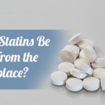 Should Statins Be Pulled From the Marketplace?