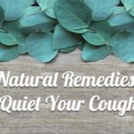 7 Natural Remedies to Quiet Your Cough