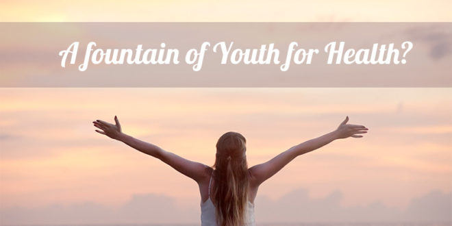 A Fountain of Youth for Health