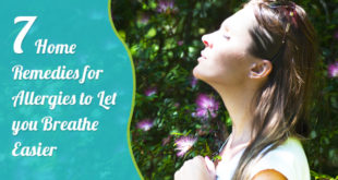 7 Home Remedies for Allergies to Let you Breathe Easierv