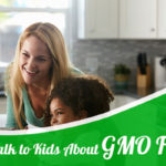 How to Talk to Kids About GMO Foods