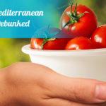 3 Common Mediterranean Diet Myths, Debunked