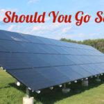 Should You Go Solar?