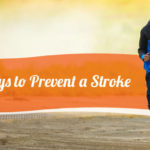 Seven Ways to Prevent a Stroke