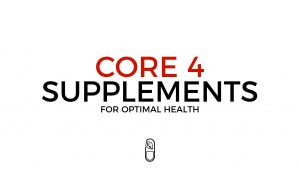 The Core 4 Nutrition Supplements for Optimal Health